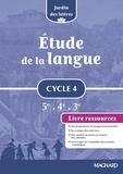 Evelyne Ballanfat - Etude de la langue cycle 4 5e 4e 3e Jardin des lettres - Livre ressource.