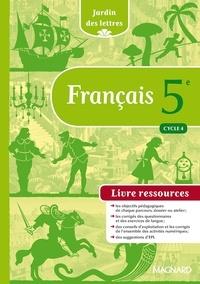 Evelyne Ballanfat - Français 5e Cycle 4 Jardin des lettres - Livre ressources.