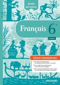 Evelyne Ballanfat - Français 6e Jardin des lettres - Livre du professeur.