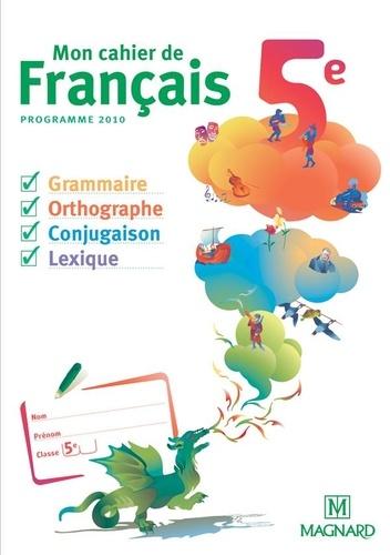 Evelyne Ballanfat et Elise Jaillet - Mon cahier de francais 5e - Cahier élève.