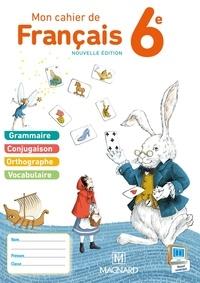 Evelyne Ballanfat et Yves Caron - Mon cahier de français 6e - Cahier élève.