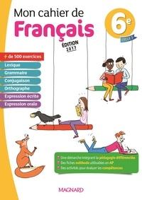 Evelyne Ballanfat - Mon cahier de français 6e.