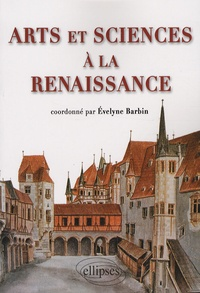 Evelyne Barbin - Arts et sciences à la Renaissance.