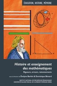 Evelyne Barbin et Dominique Bénard - Histoire et enseignement des mathématiques - Rigueurs, erreurs, raisonnements.