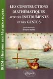 Evelyne Barbin - Les constructions mathématiques avec des instruments et des gestes.