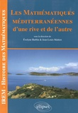 Evelyne Barbin et Jean-Louis Maltret - Les mathématiques méditerranéennes : d'une rive et de l'autre.