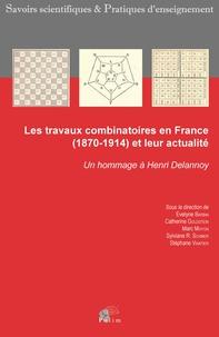 Evelyne Barbin et Catherine Goldstein - Les travaux combinatoires en France (1870-1914) et leur actualité - Un hommage à Henri Delannoy.