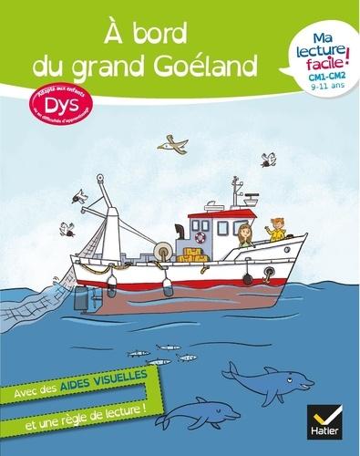 A bord du grand Goéland. CM1-CM2 9-11 ans Adapté aux dys