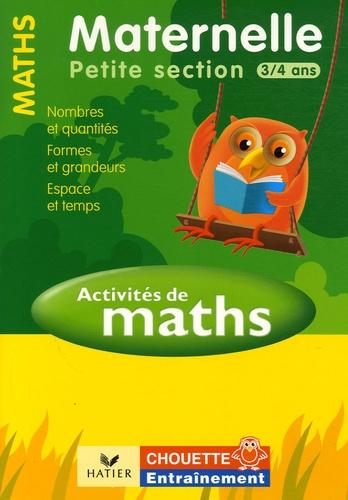Evelyne Barge et Marco Overzee - Activités de Maths Maternelle PS (3/4 ans) - Nombres, quantités, formes et grandeurs, espaces et temps.
