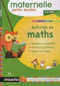 Evelyne Barge et Marco Overzee - Activités de maths Petite Section - 3/4 Ans.