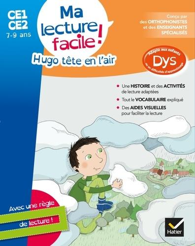 Evelyne Barge et Marco Overzee - Hugo tête en l'air ! - Ma lecture facile ! CE1-CE2 7-9 ans.