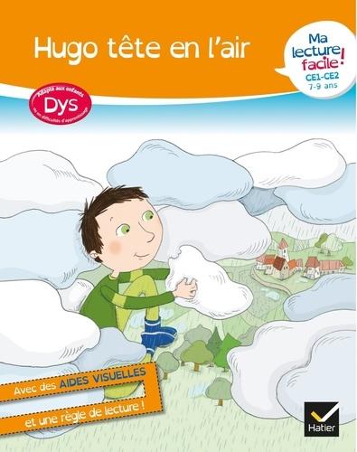 Hugo tête en l'air. CE1-CE2 Adapté aux dys