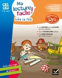 Evelyne Barge et Marco Overzee - Léa la fée - Ma lecture facile ! CE1-CE2 7-9 ans.