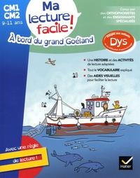 Evelyne Barge et Marco Overzee - Ma lecture facile ! A bord du grand Goéland - CM1-CM2 9-11 ans.
