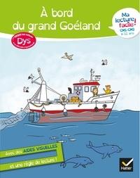 Evelyne Barge et Marco Overzee - Ma lecture facile DYS  CM1-CM2 : A bord du grand goéland.