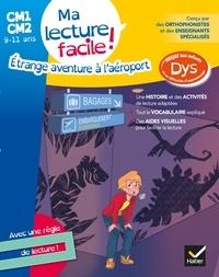 Evelyne Barge et Marco Overzee - Ma lecture facile DYS CM1-CM2 : Etrange aventure à l'aéroport.