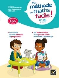 Evelyne Barge et Thomas Tessier - Ma méthode de Maths facile ! adaptée aux enfants DYS ou en difficulté d'apprentissage.