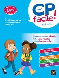 Evelyne Barge et Marco Overzee - Mon CP facile ! adapté aux enfants DYS ou en difficulté d'apprentissage - toutes les matières.