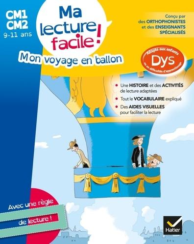 Evelyne Barge et Marco Overzee - Mon voyage en ballon - Ma lecture facile ! CM1-CM2 9-11 ans.