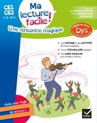 Evelyne Barge et Marco Overzee - Une rencontre magique - Ma lecture facile ! CE1-CE2 7-9 ans.