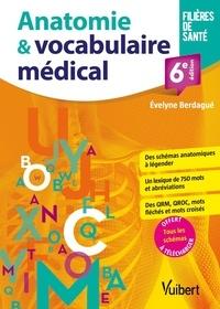 Evelyne Berdagué - Anatomie et vocabulaire médical - Schémas - Lexique - Exercices 2021.