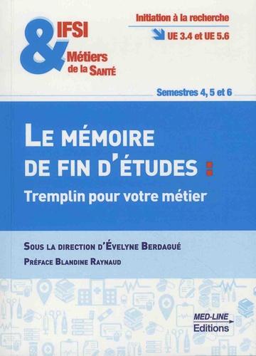 Evelyne Berdagué-Boutet - Le mémoire de fin d'études : tremplin pour votre métier.