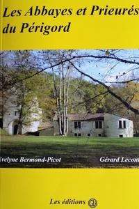 Evelyne Bermont-Picot et Gérard Leconte - Les abbayes et prieurés du Périgord.