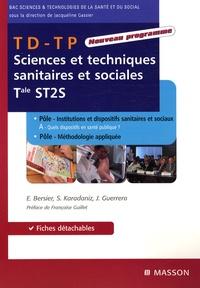 Evelyne Bersier et Sabrina Karadaniz - Sciences et techniques sanitaires et sociales Tle ST2S - TD-TP.