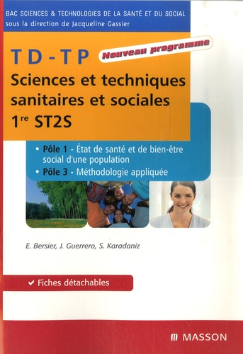 Evelyne Bersier et Joëlle Guerrero - TD-TP Sciences et techniques sanitaires et sociales 1e ST2S - Pôles 1 et 3.