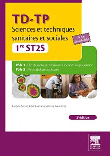 Evelyne Bersier et Joëlle Guerrero - TD-TP Sciences et techniques sanitaires et sociales 1re ST2S - Pôle 1, Etat de santé et de bien-être social d'une population ; Pôle 3, Méthodologie appliquée.