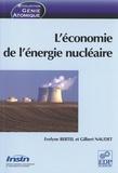 Evelyne Bertel et Gilbert Naudet - L'économie de l'énergie nucléaire.