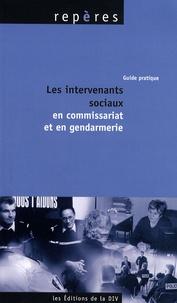 Evelyne Biezanek et Thierry Couvert-Leroy - Les intervenants sociaux en commissariat et en gendarmerie.