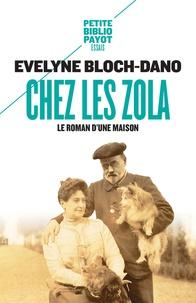 Evelyne Bloch-Dano - Chez les Zola - Le roman d'une maison.