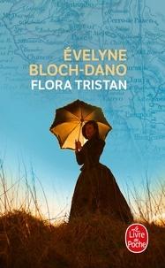 Evelyne Bloch-Dano - Flora Tristan.