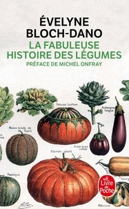 La Fabuleuse Histoire des légumes - Evelyne Bloch-Dano | Showmesound.org