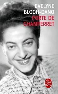 Evelyne Bloch-Dano - Porte de Champeret.