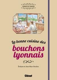 Evelyne Boudou et Jean-Marc Boudou - La bonne cuisine des bouchons lyonnais.