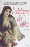 Evelyne Boukoff - L'odalisque des sables.