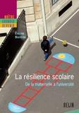 Evelyne Bouteyre et Editions Belin - La résilience scolaire. De la maternelle à l'université - De la maternelle à l'université.