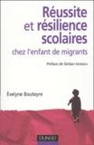 Evelyne Bouteyre - Réussite et résilience scolaires chez l'enfant de migrants.