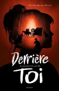 Evelyne Brisou-Pellen - Derrière toi - La malédiction des 33.