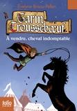 Evelyne Brisou-Pellen - Garin Trousseboeuf  : A vendre, cheval indomptable.