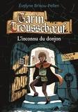 Evelyne Brisou-Pellen - Garin Trousseboeuf  : L'inconnu du donjon.