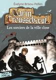 Evelyne Brisou-Pellen - Garin Trousseboeuf  : Le sorcier de la ville close.