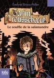 Evelyne Brisou-Pellen et Nicolas Wintz - Garin Trousseboeuf  : Le souffle de la salamandre.