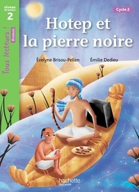 Evelyne Brisou-Pellen - Hotep et la pierre noire - Niveau de lecture 2, cycle 2.