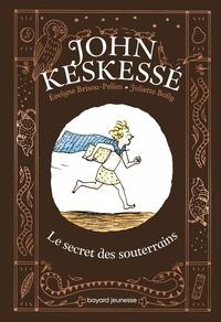 Evelyne Brisou-Pellen et Juliette Baily - John Keskessé 1 : John Keskessé, Tome 01 - John Keskessé - Le secret des souterrains.