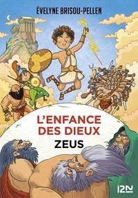 Evelyne Brisou-Pellen - L'enfance des dieux Tome 1 : Zeus.