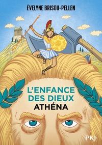 Evelyne Brisou-Pellen - L'enfance des dieux Tome 2 : Athéna.