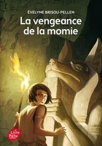Evelyne Brisou-Pellen - La vengeance de la momie.